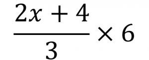 (2x+4)/3 × 6