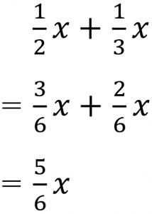 1/2x+1/3x=3/6x+2/6x=5/6x