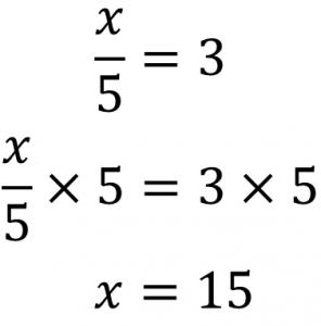 x/5=3 (x/5)×5=3×5 x=15